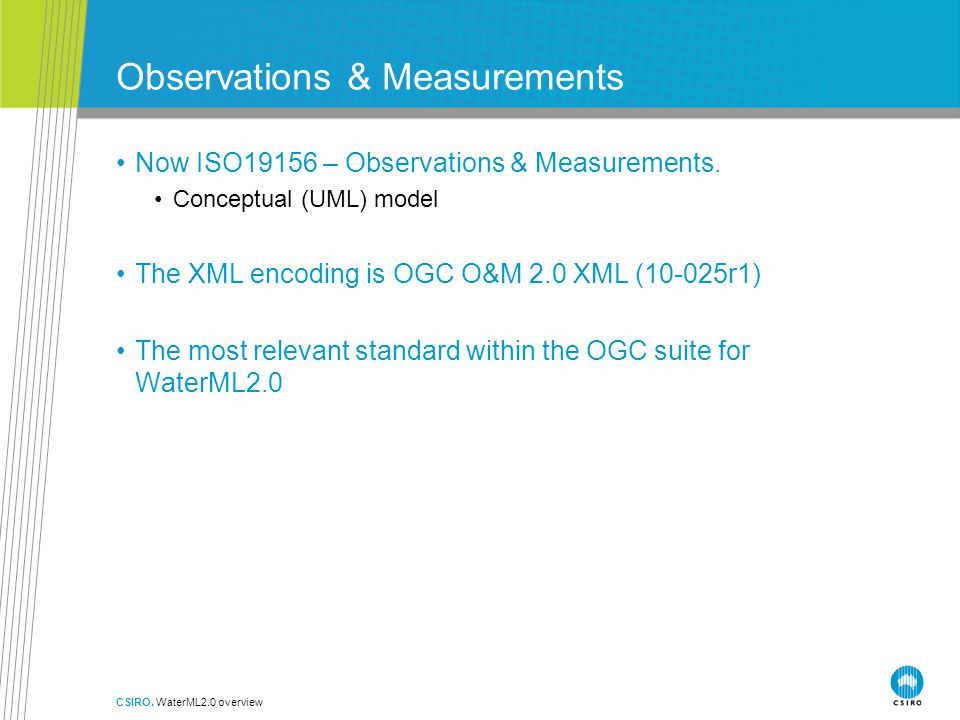 Observations & Measurements Now ISO19156 – Observations & Measurements.