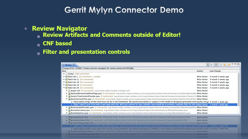 Review Navigator Review Artifacts and Comments outside of Editor! CNF based Filter and presentation controls
