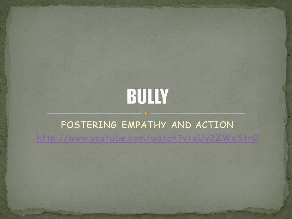 FOSTERING EMPATHY AND ACTION http://www.youtube.com/watch?v=eUy2ZWoStr0