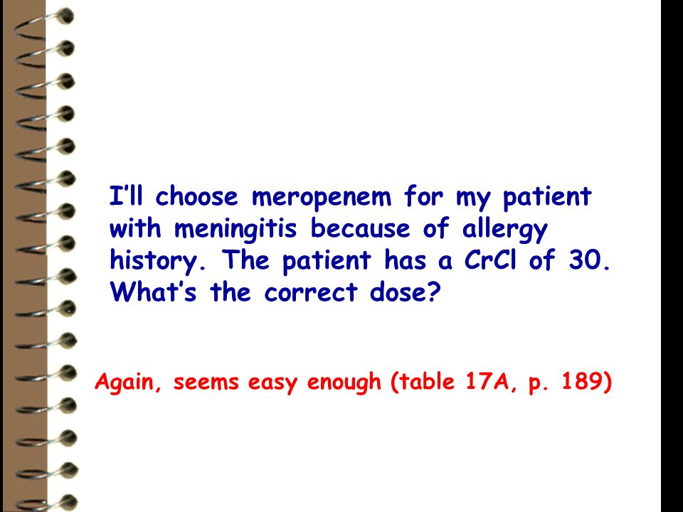 I'll choose meropenem for my patient with meningitis because of allergy history.