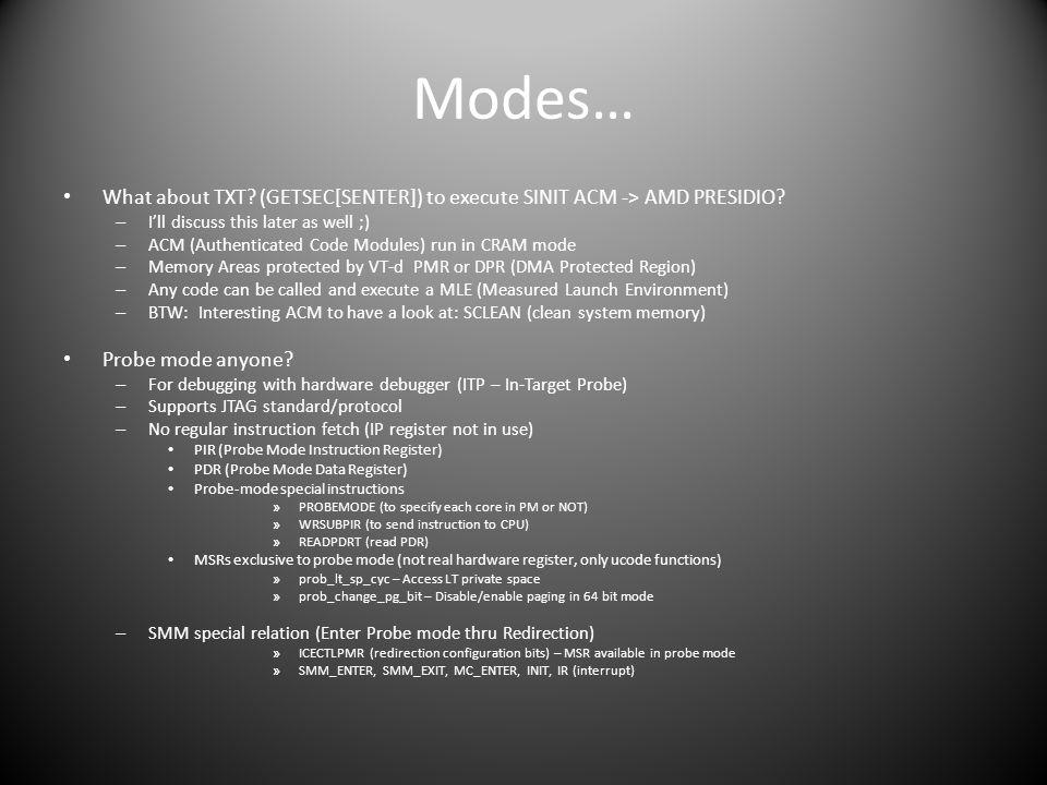 Modes… What about TXT.(GETSEC[SENTER]) to execute SINIT ACM -> AMD PRESIDIO.