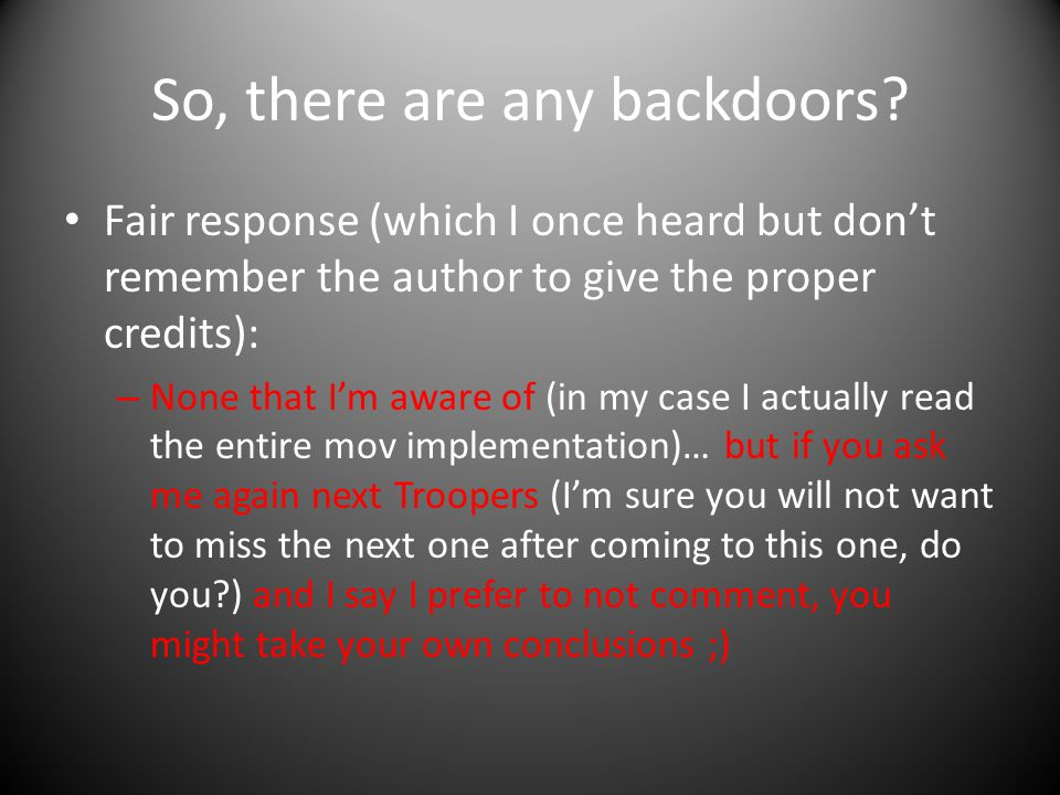 So, there are any backdoors.