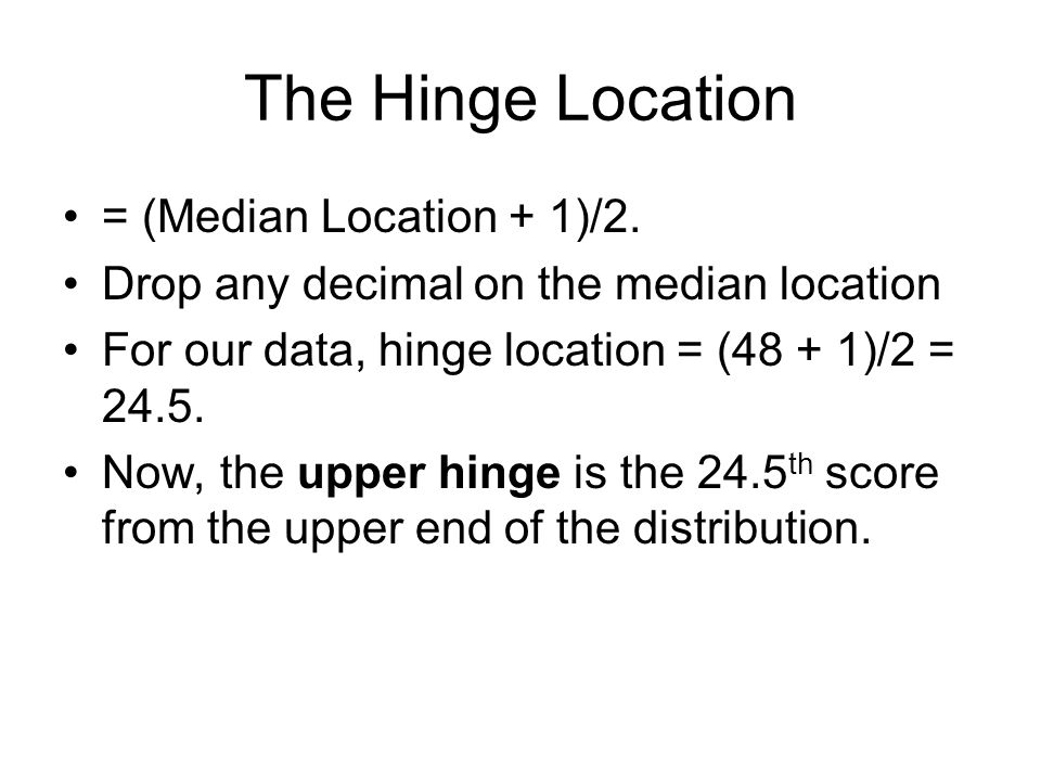 The Hinge Location = (Median Location + 1)/2.
