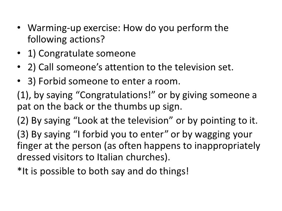 Warming-up exercise: How do you perform the following actions? 1) Congratulate someone 2) Call someone's attention to the television set. 3) Forbid so