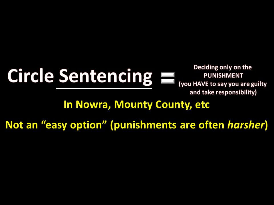 ALTERNATIVE METHODS OF SENTENCING Including Circle Sentencing Restorative Justice Circle Sentencing So what are the ACTUAL outcomes.