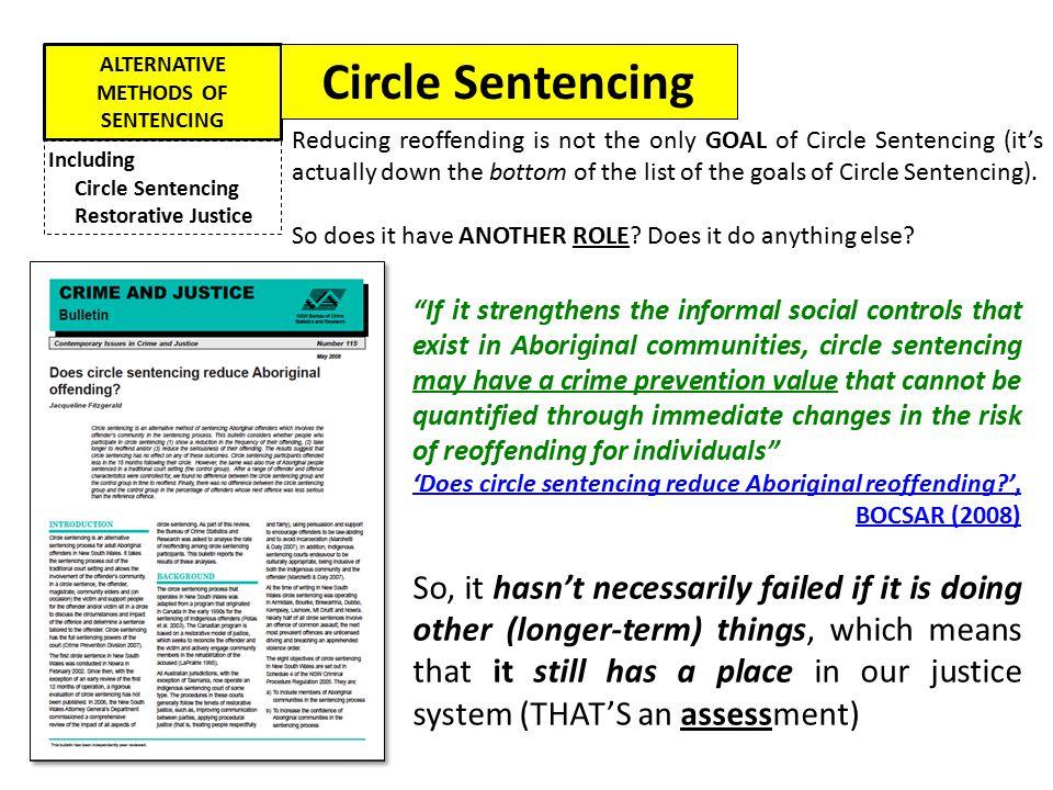 "ALTERNATIVE METHODS OF SENTENCING Including Circle Sentencing Restorative Justice ""If it strengthens the informal social controls that exist in Aborig"