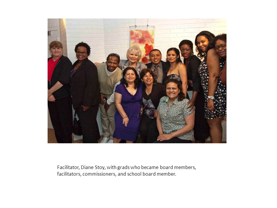 Facilitator, Diane Stoy, with grads who became board members, facilitators, commissioners, and school board member.