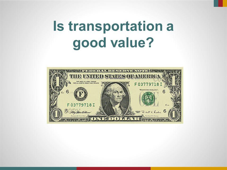 Is transportation a good value
