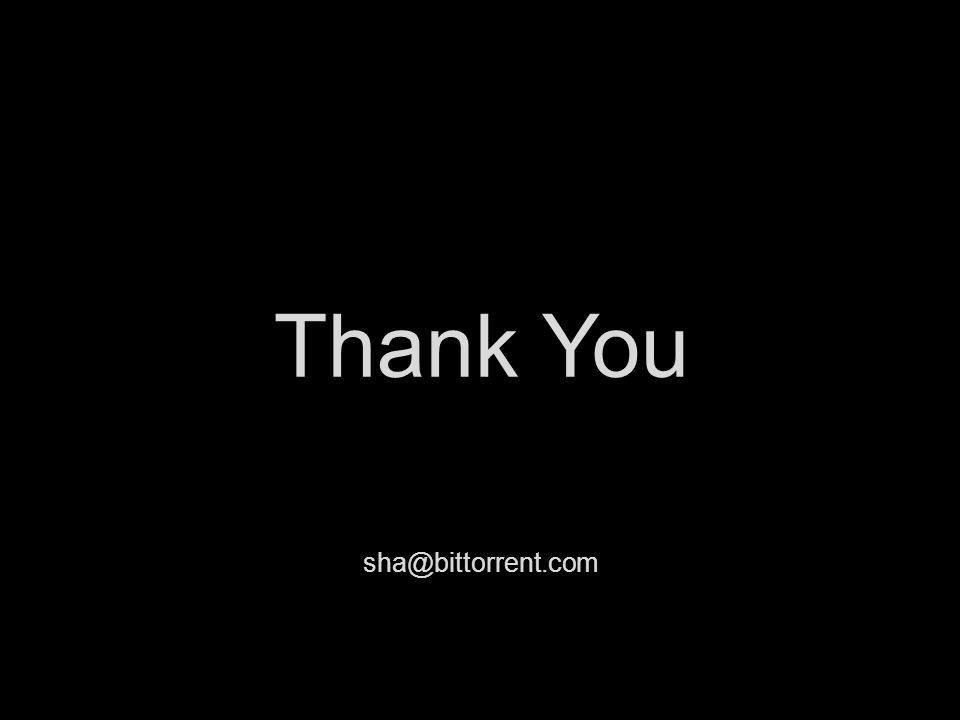Thank You sha@bittorrent.com