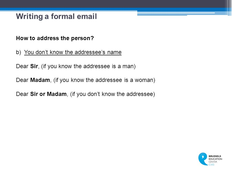 Writing a formal email How to address the person.