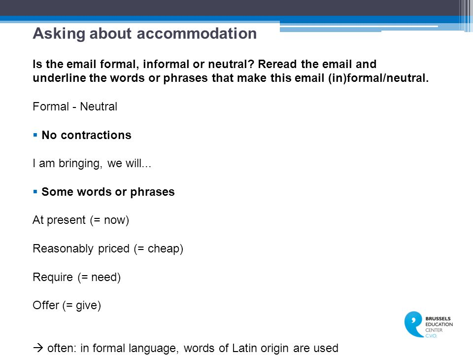 Asking about accommodation Is the email formal, informal or neutral.