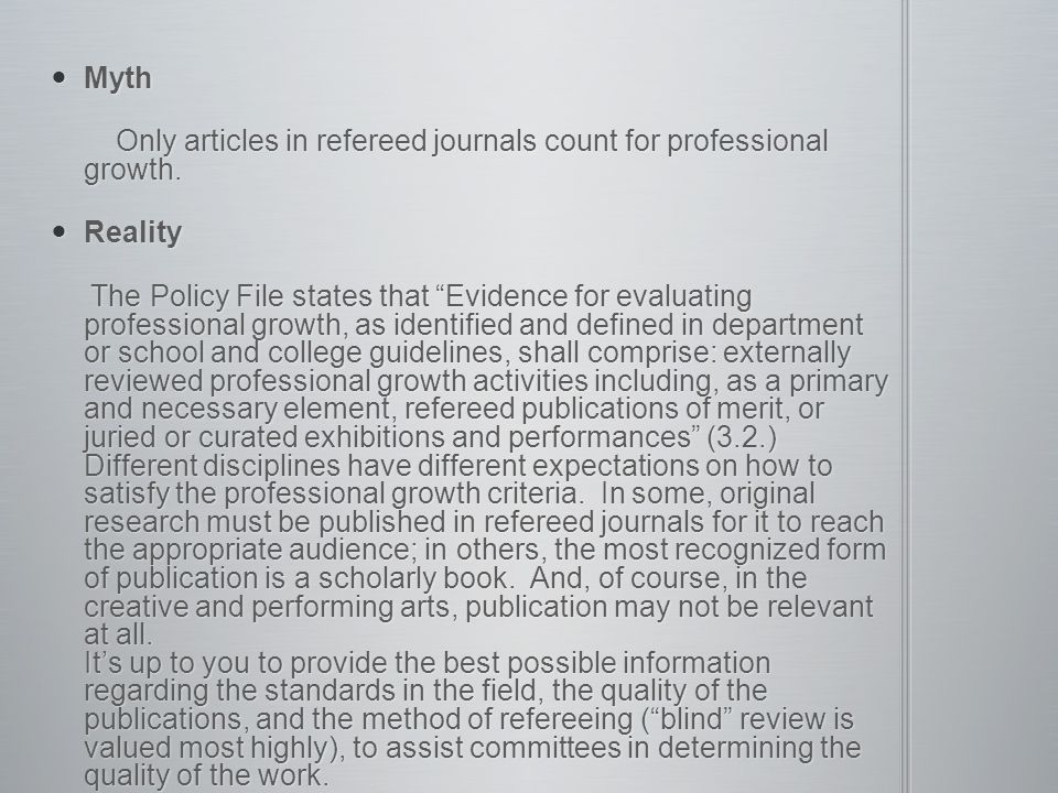 Myth Myth Only articles in refereed journals count for professional growth.