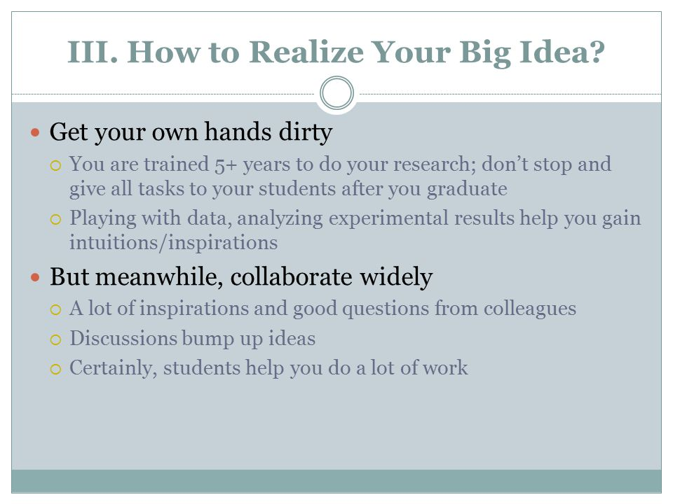 III. How to Realize Your Big Idea.