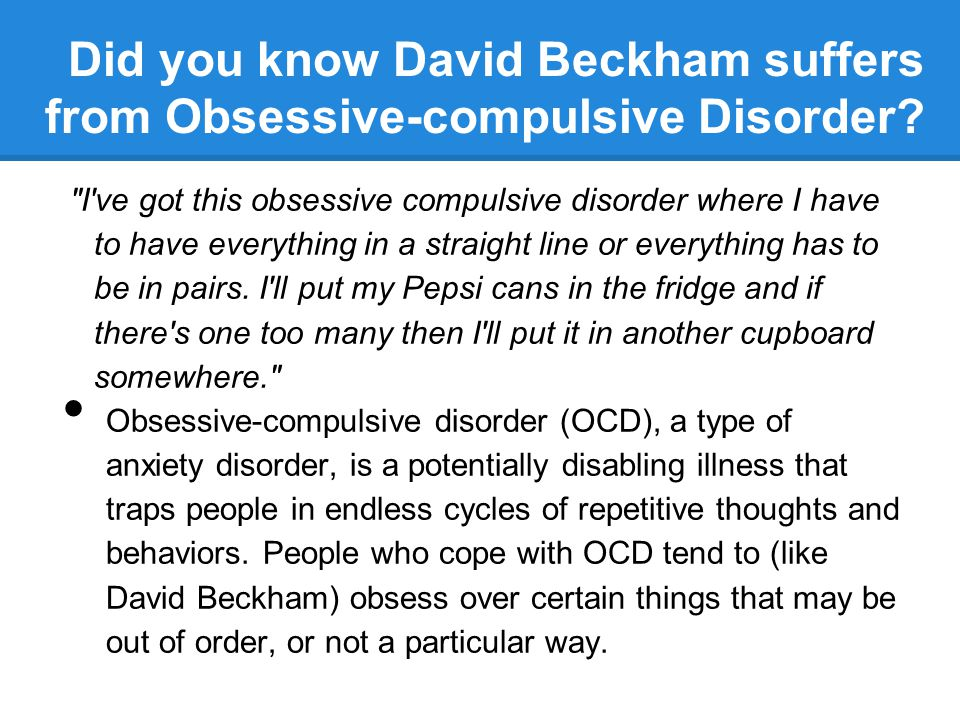 Did you know David Beckham suffers from Obsessive-compulsive Disorder?