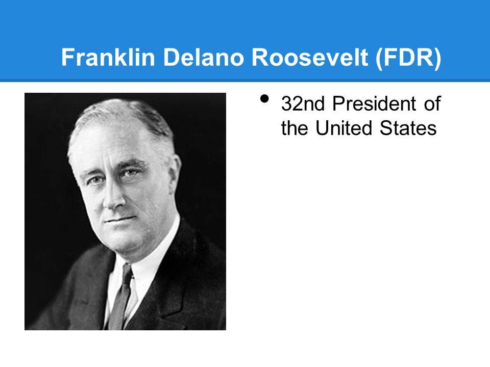 Franklin Delano Roosevelt (FDR) 32nd President of the United States