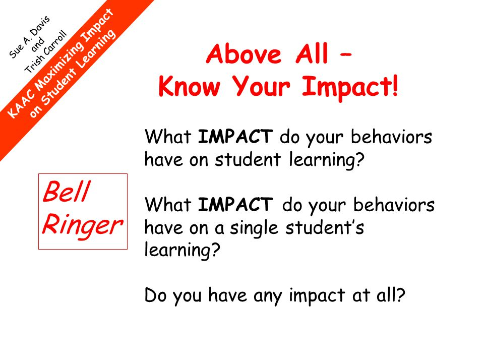 KAAC Maximizing Impact on Student Learning Sue A.