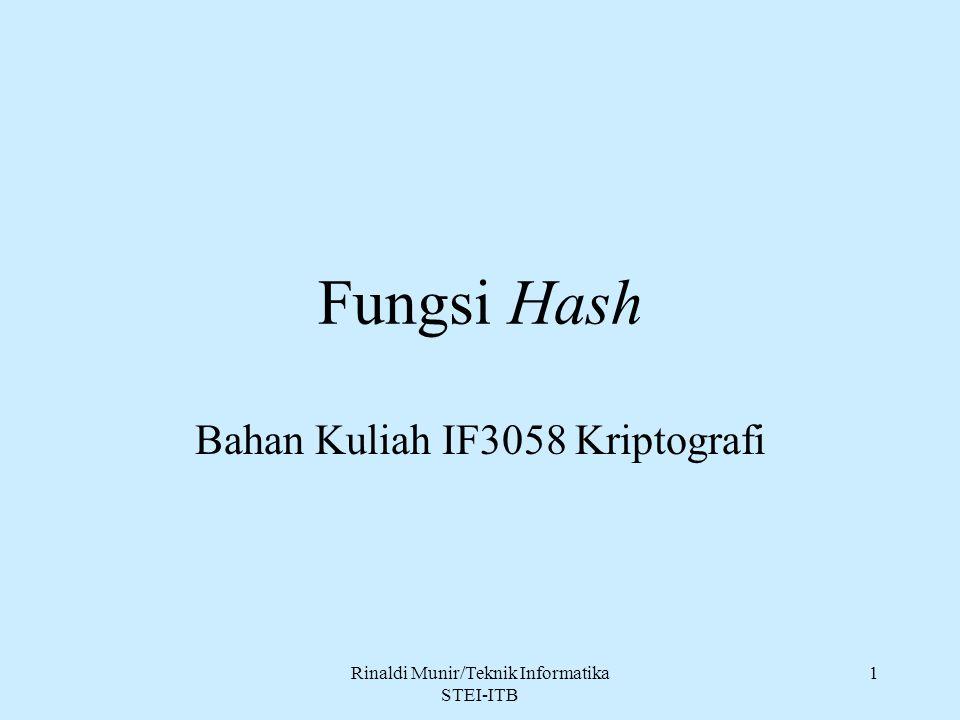 Rinaldi Munir/Teknik Informatika STEI-ITB 1 Fungsi Hash Bahan Kuliah IF3058 Kriptografi