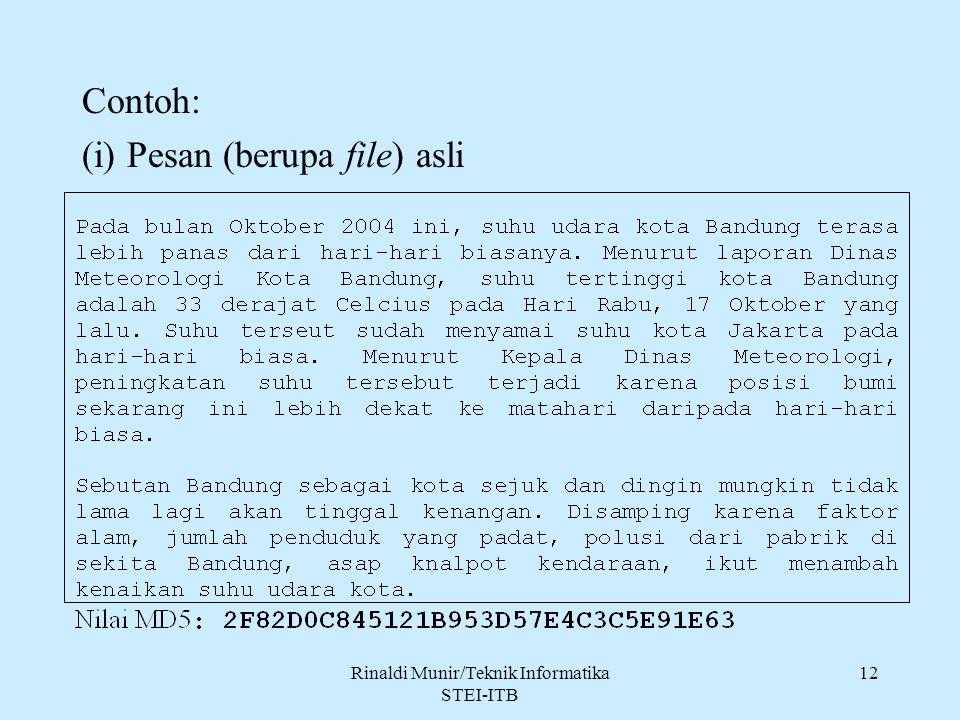 Rinaldi Munir/Teknik Informatika STEI-ITB 12 Contoh: (i) Pesan (berupa file) asli