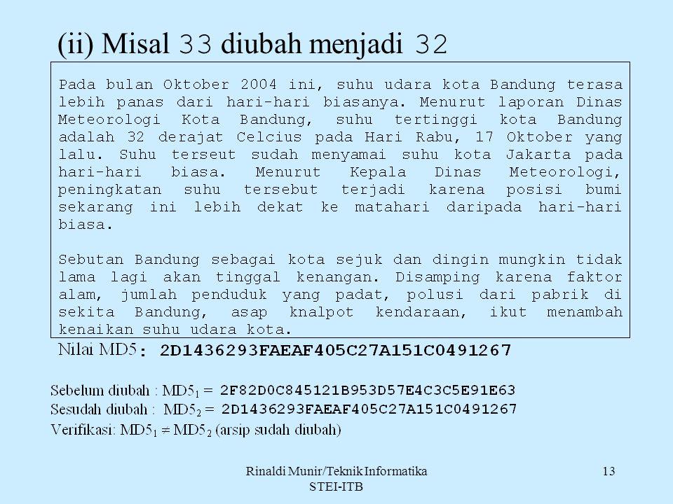 Rinaldi Munir/Teknik Informatika STEI-ITB 13 (ii) Misal 33 diubah menjadi 32