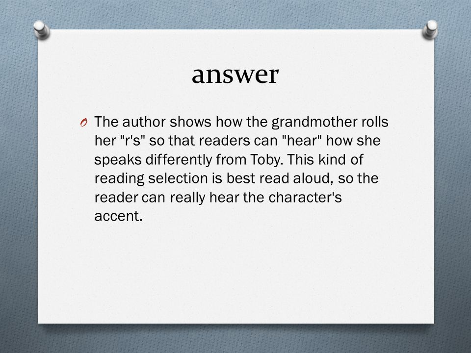 answer O The author shows how the grandmother rolls her