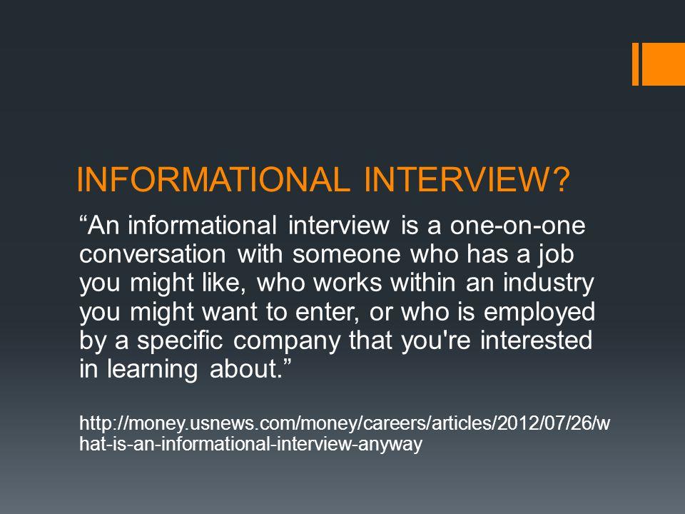 INFORMATIONAL INTERVIEW.