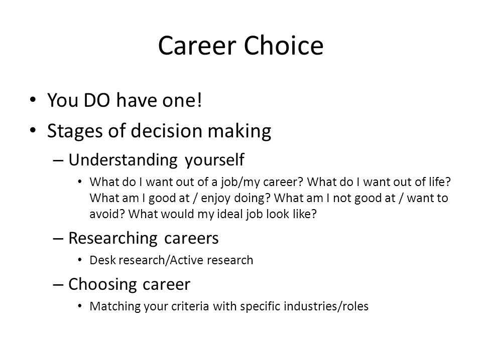 Career Choice You DO have one.