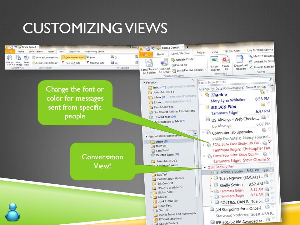 CUSTOMIZING VIEWS Change the font or color for messages sent from specific people Conversation View!
