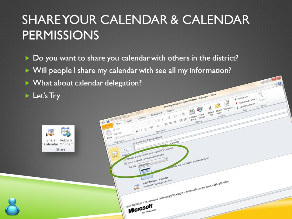 SHARE YOUR CALENDAR & CALENDAR PERMISSIONS  Do you want to share you calendar with others in the district?  Will people I share my calendar with see