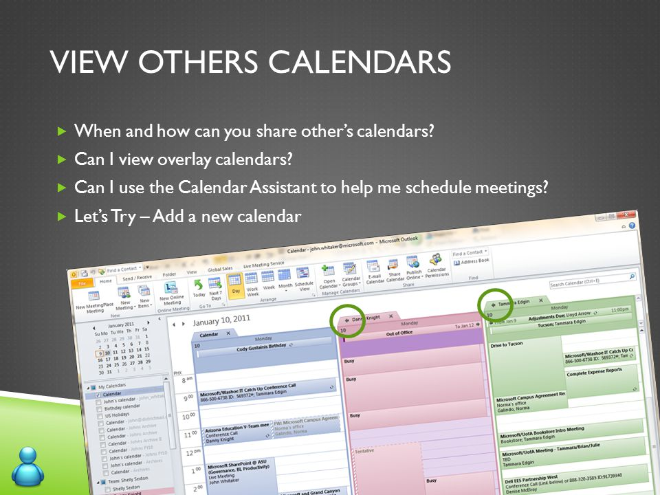 VIEW OTHERS CALENDARS  When and how can you share other's calendars?  Can I view overlay calendars?  Can I use the Calendar Assistant to help me sc