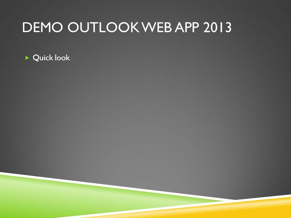 DEMO OUTLOOK WEB APP 2013  Quick look