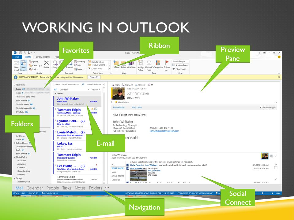 WORKING IN OUTLOOK Preview Pane Social Connect Favorites Folders Navigation E-mail Ribbon