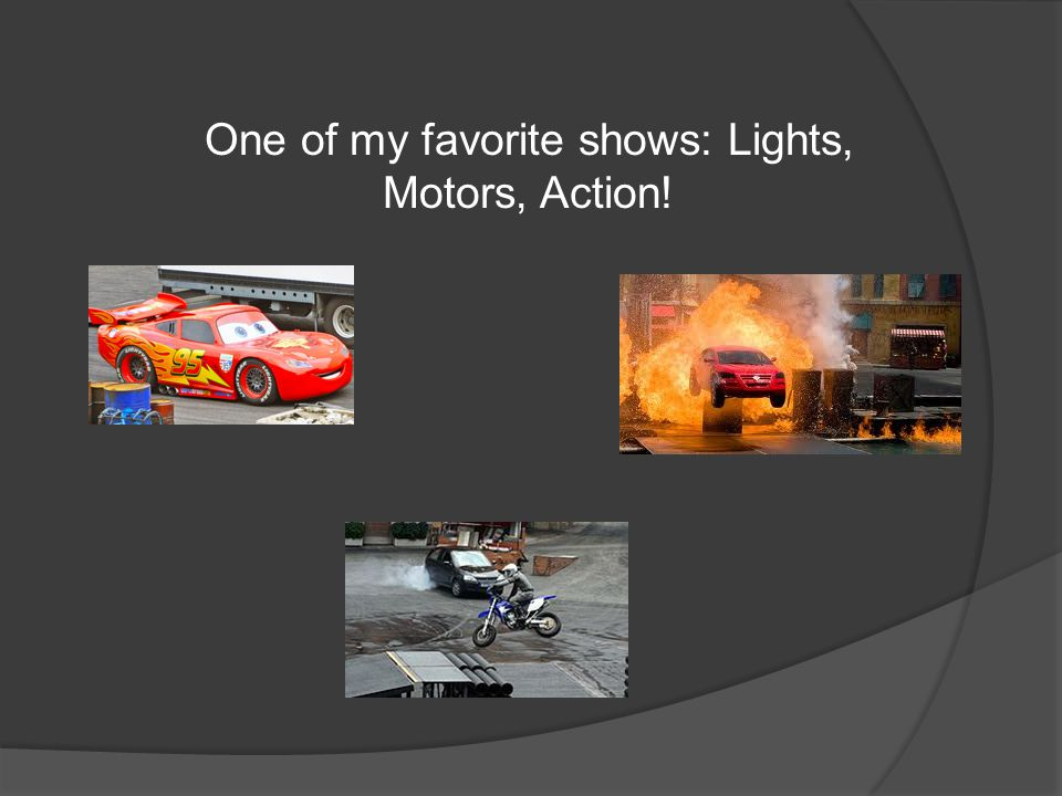 One of my favorite shows: Lights, Motors, Action!
