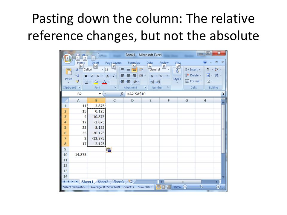 Pasting down the column: The relative reference changes, but not the absolute