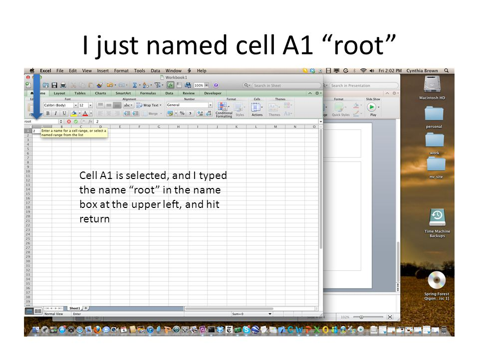 I just named cell A1 root Cell A1 is selected, and I typed the name root in the name box at the upper left, and hit return