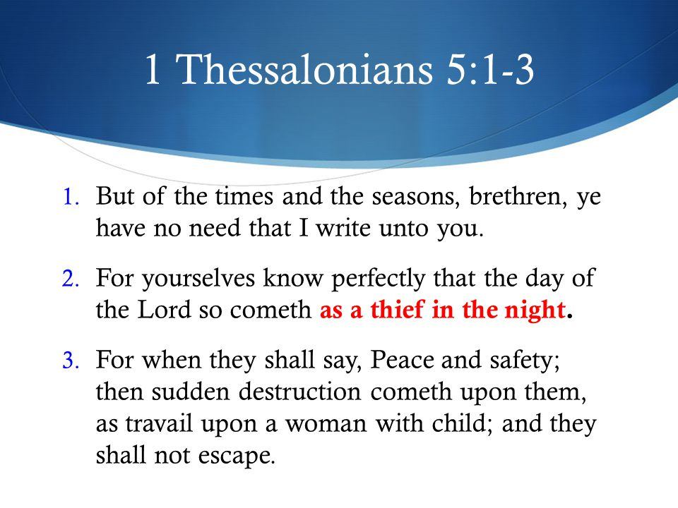 1 Thessalonians 5:1-3 1.