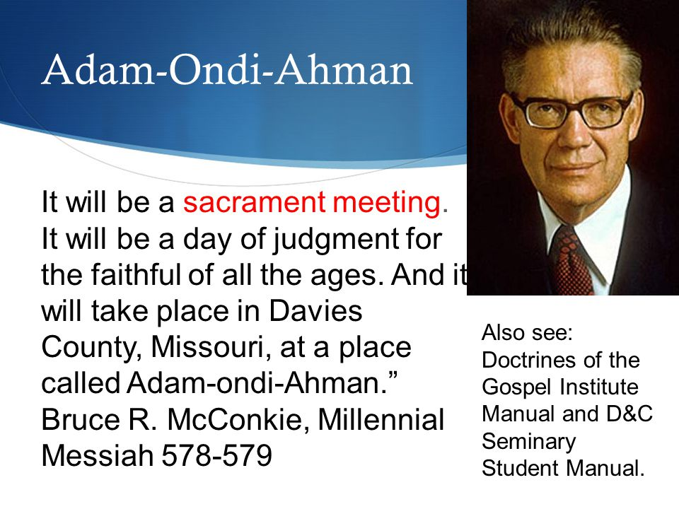 It will be a sacrament meeting. It will be a day of judgment for the faithful of all the ages.