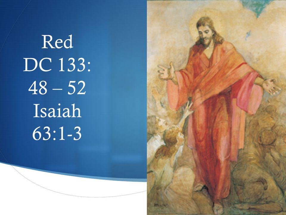  Red DC 133: 48 – 52 Isaiah 63:1-3