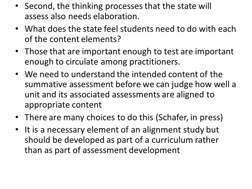 Second, the thinking processes that the state will assess also needs elaboration. What does the state feel students need to do with each of the conten