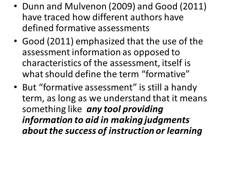 We generally think of summative assessments as those used to make evaluative judgments following a period of instruction, such as a unit or a semester or a year or even an entire schooling Nevertheless, I have been trying to think of a real-world example of an educational assessment that can't be used formatively by someone to make decisions about future instruction and/or learning I can't.