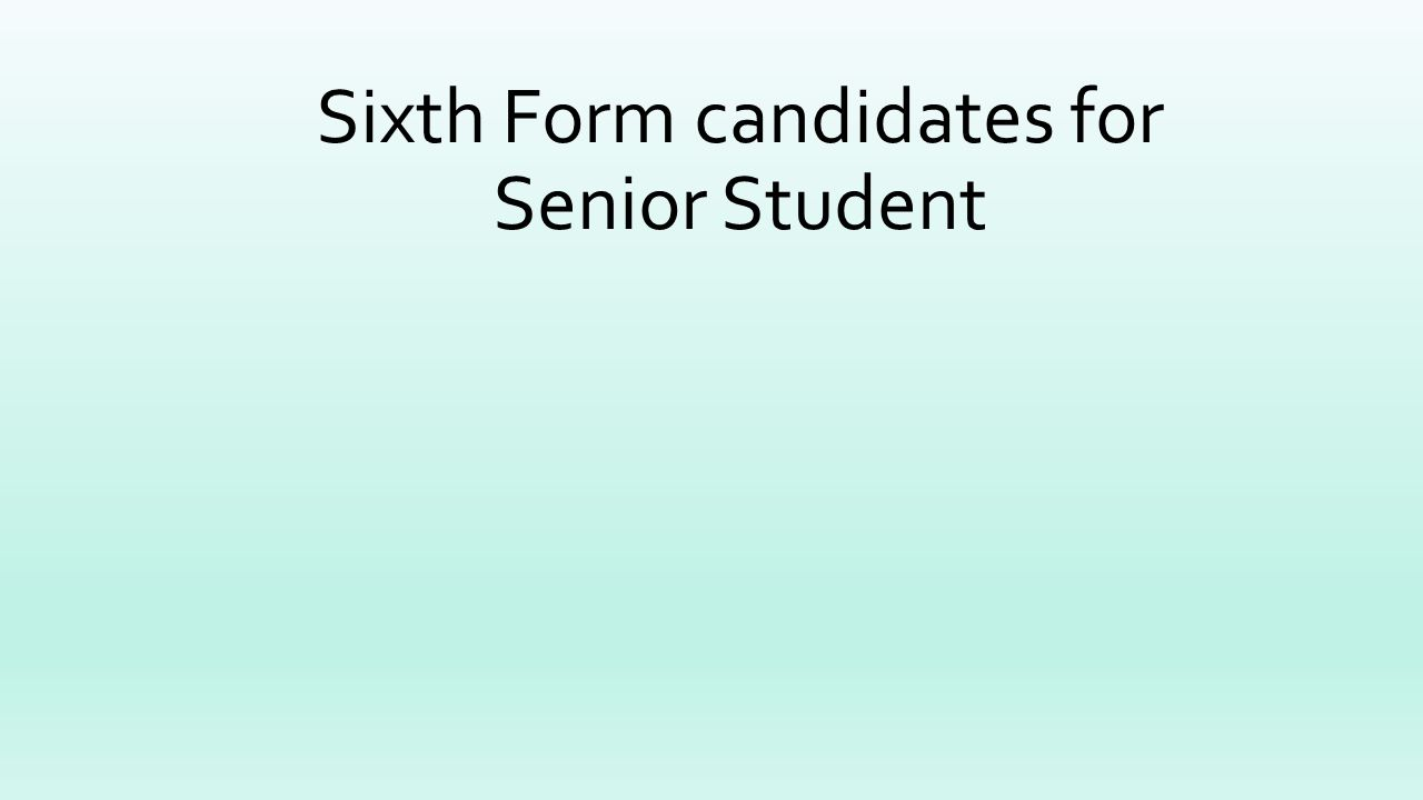 Sixth Form candidates for Senior Student