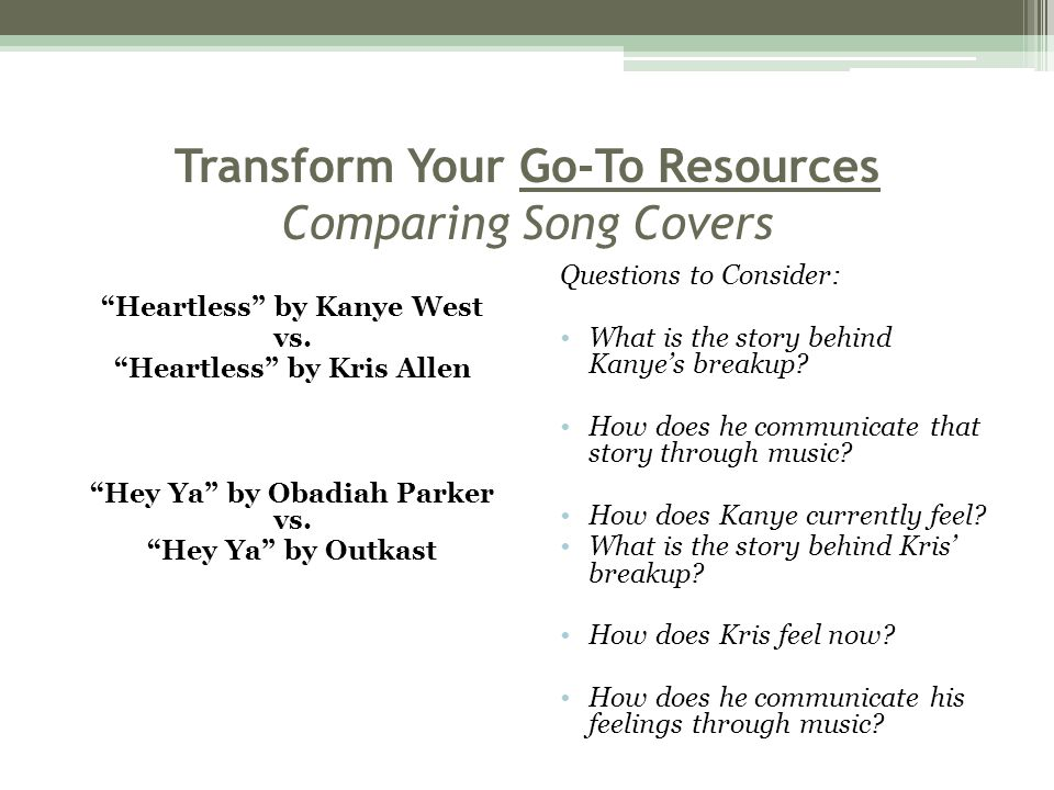 Transform Your Go-To Resources Comparing Song Covers Heartless by Kanye West vs.