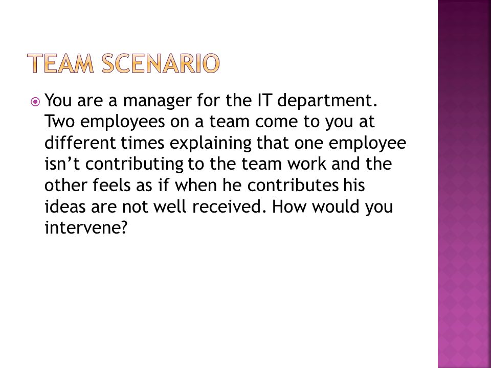  You are a manager for the IT department.