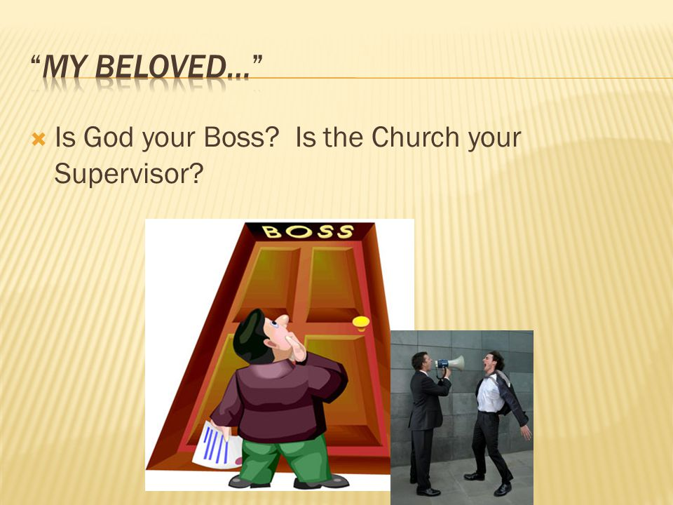  Is God your Boss Is the Church your Supervisor