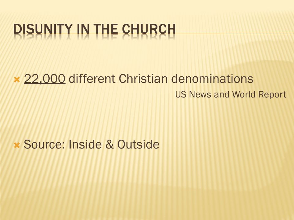  22,000 different Christian denominations US News and World Report  Source: Inside & Outside