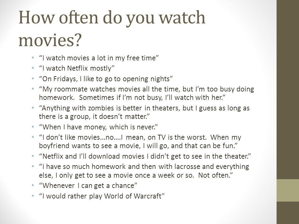 How often do you watch movies.