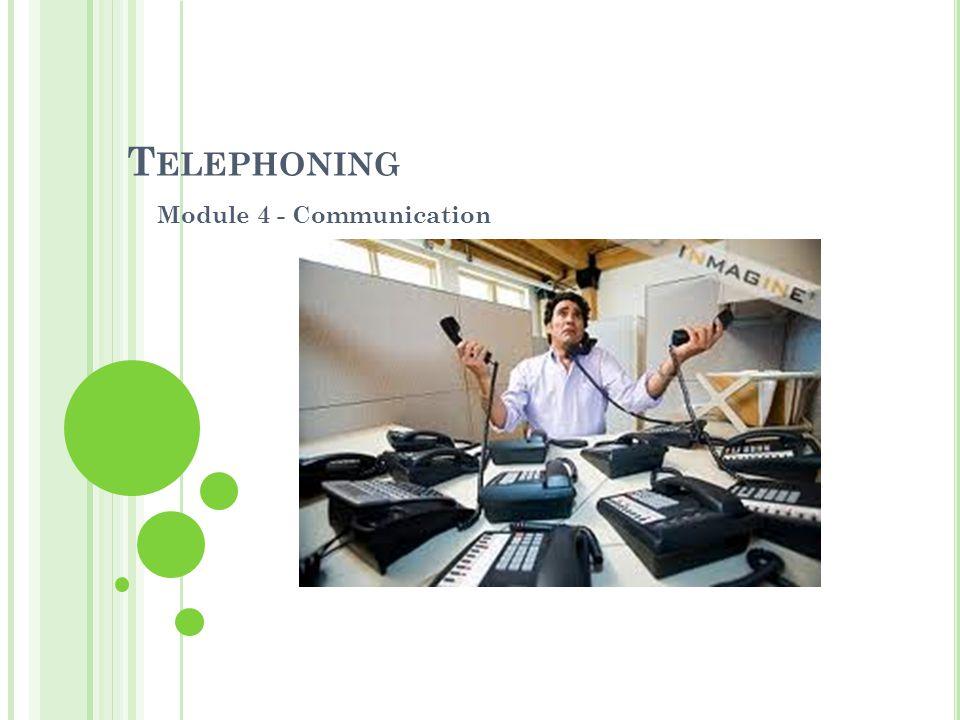T ELEPHONING Module 4 - Communication
