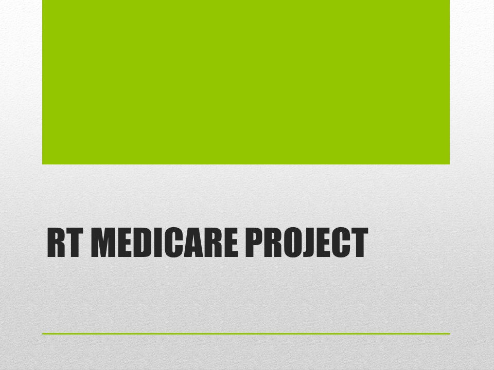 RT MEDICARE PROJECT