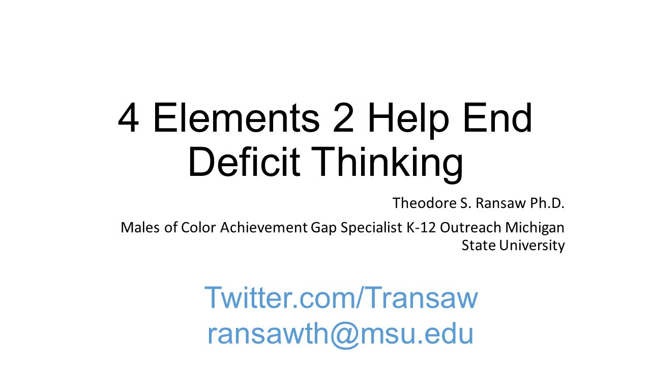 4 Elements 2 Help End Deficit Thinking Theodore S.