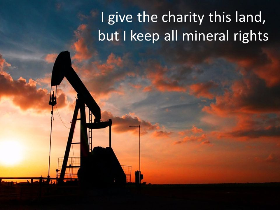 I give the charity this land, but I keep all mineral rights