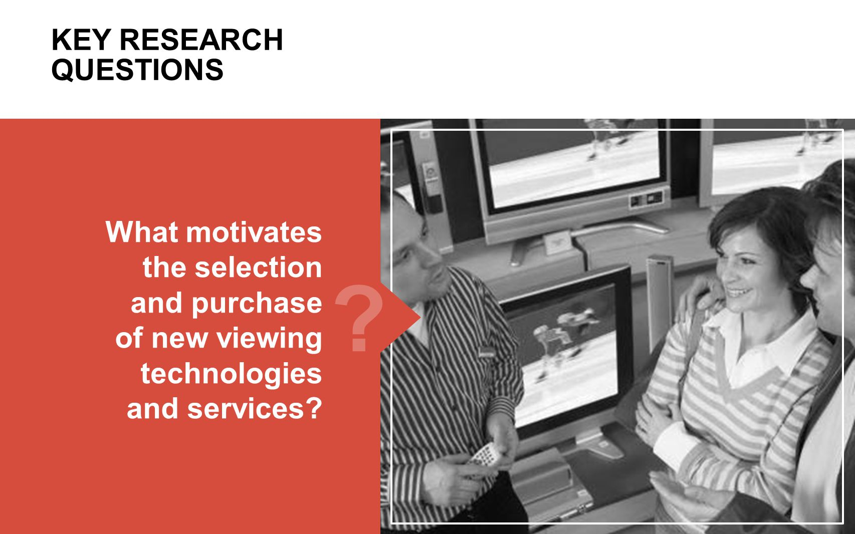 8 RESEARCH OBJECTIVES What new viewing patterns are arising.